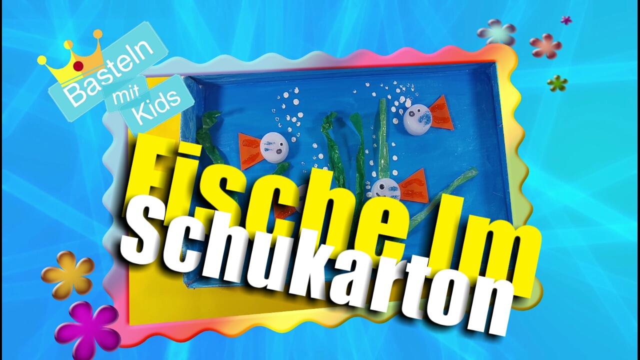Fische im Schuhkarton basteln_Basteln mit Kids bei Hand_im_Glueck